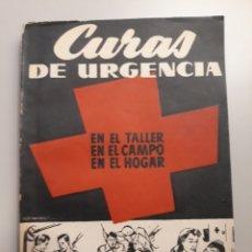 Libros de segunda mano: CURAS DE URGENCIA. EN EL TALLER, EN EL CAMPO, EN EL HOGAR. AÑOS 50. Lote 268921929