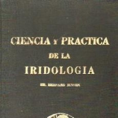 Libros de segunda mano: CIENCIA Y PRACTICA DE LA IRIDOLOGIA. JENSEN, BERNARD. A-MEDNAT-355. Lote 269051813