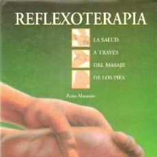 Libros de segunda mano: REFLEXOTERAPIA. ALMAZÁN, PETRA. A-MEDNAT-356. Lote 269051893