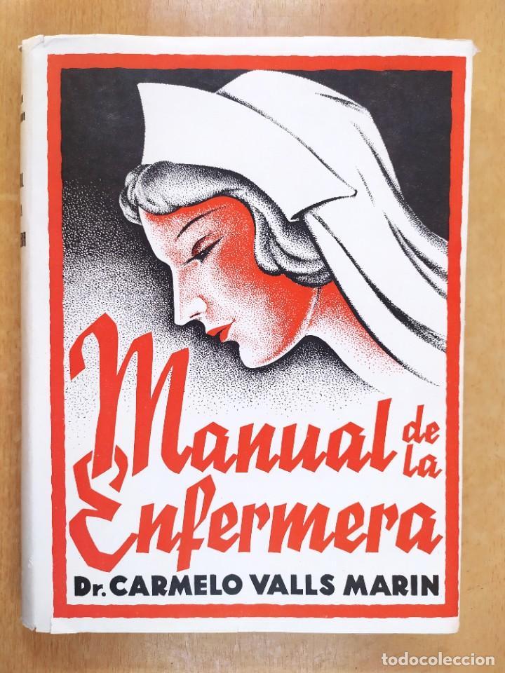 MANUAL DE LA ENFERMERA / CARMELO VALLS MARIN / 1ªED.1940. LIBRERIA GENERAL. ZARAGOZA (Libros de Segunda Mano - Ciencias, Manuales y Oficios - Medicina, Farmacia y Salud)