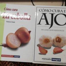 Libros de segunda mano: CÓMO CURA EL AJO. J.L. BERDONCES. 1998 / CÓMO CURA LA CEBOLLA. F. FOSSAS. 1996. Lote 269411308
