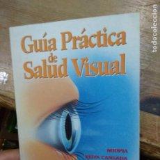 Libros de segunda mano: GUÍA PRÁCTICA DE SALUD VISUAL. L.36-1061. Lote 269419993