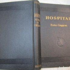 Libros de segunda mano: HOSPITAL, MI VIDA DE CIRUJANO - DOCTOR ENRICO GIUPPONI - EDI J. GIL 1941 314PAG EXCELENTE + INFO. Lote 269445338