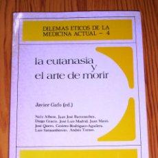 Libros de segunda mano: LA EUTANASIA Y EL ARTE DE MORIR (DILEMAS ÉTICOS DE LA MEDICINA ACTUAL ; 4) / NELY ALBESA ... [ET AL.. Lote 269702128