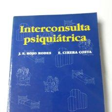 Libros de segunda mano: INTERCONSULTA PSIQUIÁTRICA ROJO RODES. Lote 269735903