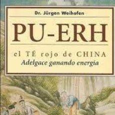 Libros de segunda mano: PU-ERH DR JÜRGEN WEIHOFEN. Lote 270215013