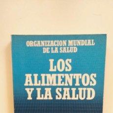 Libros de segunda mano: LOS ALIMENTOS Y LA SALUD - ORGANIZACIÓN MUNDIAL DE LA SALUD - BIBLIOTECA CIENTÍFICA SALVAT, 1989. Lote 270390508