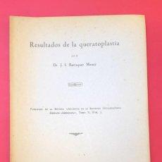 Libros de segunda mano: DOCTOR BARRAQUER - RESULTADOS DE LA QUERATOPLASTIA - 1950 - FIRMADO Y DEDICADO. Lote 270643343