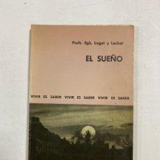 Libros de segunda mano: EL SUEÑO. PROFS. EGK, LAGET Y LECHAT. AYMA S.A. EDITORA. BARCELONA, 1964. PAGS:145. Lote 272856708