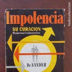 Libros de segunda mano: IMPOTENCIA. DR. VANDER. ED. LIBRERIA SINTER. BARCELONA, 1965. PAGS: 211.. Lote 273626278