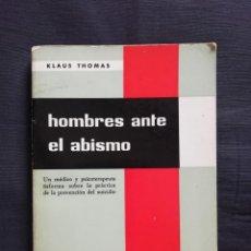 Libros de segunda mano: HOMBRES ANTE EL ABISMO - KLAUS THOMAS. Lote 273744913