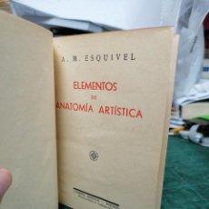 Libros de segunda mano: ELEMENTOS DE ANATOMÍA ARTÍSTICA. ESQUIVEL. Lote 276448213