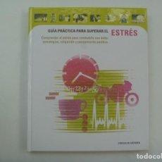 Libros de segunda mano: GUIA PRACTICA PARA SUPERAR EL ESTRES. CIRCULO DE LECTORES, 2000. Lote 277192438