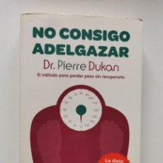 Libros de segunda mano: NO CONSIGO ADELGAZAR (DR.PIERRE DUKAN). Lote 277193888