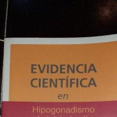 Libros de segunda mano: EVIDENCIA CIENTIFICA EN HIPOGONADISMO DE INICIO TARDIO. MANUAL DE ACTUACION. Lote 277294813
