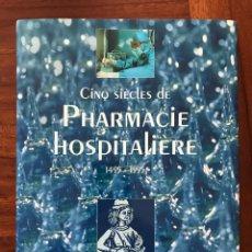 Libros de segunda mano: CING SIÉCLES DE PHARMACIE HOSPITIÈRE 1495-1995 CINCO SIGLOS DE FARMACIA HOSPITALARIA EDITIONS HERV. Lote 277647403