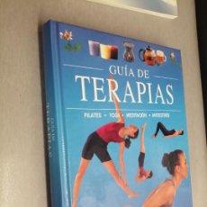 Libros de segunda mano: GUÍA DE TERAPIAS. PILATES, YOGA, MEDITACIÓN, ANTIESTRÉS / PARRAGÓN 2003. Lote 277824193