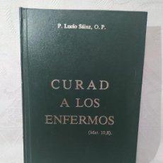 Libros de segunda mano: CURAD A LOS ENFERMOS-P.LUCIO SANZ.. Lote 278845573