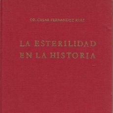 Libros de segunda mano: LA ESTERILIDAD EN LA HISTORIA. CESAR FERNÁNDEZ . EDITORIAL ROCAS, BARCELONA 1965, 215 PÁG.. Lote 278877098