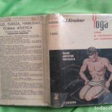 Libros de segunda mano: YOGA. METODO DE REJUVENECIMIENTO PARA OCCIDENTALES. M.J. KIRSCHNER. ILUSTRADO.. Lote 278920493