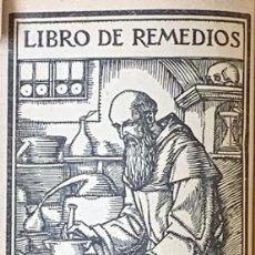 Libros de segunda mano: EL LIBRO DE LOS REMEDIOS DEL VIRTUOSO FRAY ANSELMO, 1614. FACSÍMIL REALIZADO EN 1914. Lote 278930843