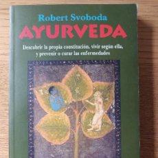 Libros de segunda mano: AYURVEDA, ROBERT SVOBODA, ED. KAIROS, BILBIOTECA DE LA SALUD. 2006. Lote 278936273