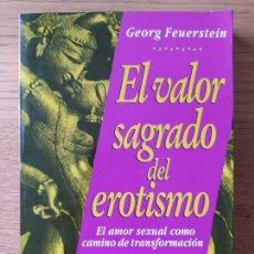 Libros de segunda mano: EL VALOR SAGRADO DEL EROTISMO, GEORG FEUERSTEIN, AMOR SEXUAL COMO CAMINO DE TRANSFORMACION, PLANETA. Lote 278936478