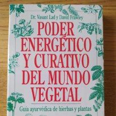 Libros de segunda mano: PODER ENERGÉTICO Y CURATIVO DEL MUNDO VEGETAL, LIBRO DE VASANT. ED. APOSTROFE, 1995 RARO. Lote 278938678