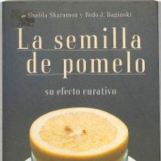 Libros de segunda mano: LA SEMILLA DE POMELO - SHALILA SHARAMON / BODO J. BAGINSKI - MR EDICIONES - FONTANA PRÁCTICA. Lote 279524513