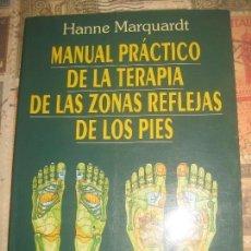Libros de segunda mano: MANUAL PRÁCTICO DE LA TERAPIA DE LAS ZONAS REFLEJAS DE LOS PIES - HANNE MARQUARDT. Lote 280682123