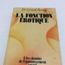 Libros de segunda mano: DR. GÉRARD ZWANG. LA FONCTION ÉROTIQUE. 1 LES CHEMINS DE L´ÉPANOUISSEMENT SEXUEL, 1972. Lote 284793058