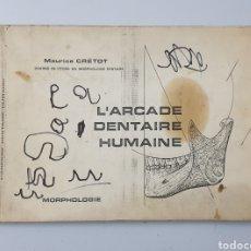 Libros de segunda mano: LIBRO L'ARCADE DENTAIRE HUMAINE MORPHOLOGIE DE MAURICE CRĖTOT (JULIEN PRÉLAT, PARIS, 1972). Lote 285160818