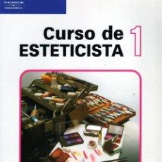 Libros de segunda mano: CURSO DE ESTETICISTA 1 (ISABEL TORROBA) THOMSON / PARANINFO - BUEN ESTADO - SUB03M. Lote 285443298