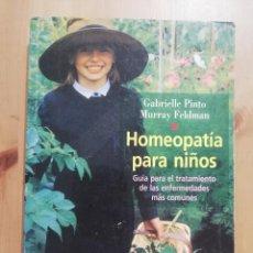 Libros de segunda mano: HOMEOPATÍA PARA NIÑOS (GABRIELLE PINTO / MURRAY FELDMAN). Lote 285595033