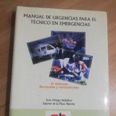 Libros de segunda mano: MANUAL DE URGENCIAS PARA EL TÉCNICO EN EMERGENCIAS (IVÁN ORTEGA / EDURNE DE LA PLAZA). Lote 286573533
