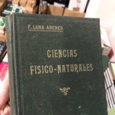 Libros de segunda mano: CIENCIAS FISICO-NATURALES 1935 F. LUNA ARENES. Lote 286828133