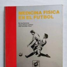 Libros de segunda mano: MEDICINA FÍSICA EN EL FÚTBOL REAL FEDERACIÓN ESPAÑOLA. Lote 287623893