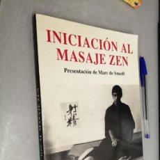 Libros de segunda mano: INICIACIÓN AL MASAJE ZEN / PRESENTACIÓN DE MARC DE SMEDT / KAIRÓS 1ª EDICIÓN 1996. Lote 287771968