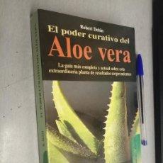 Libros de segunda mano: EL PODER CURATIVO DEL ALOE VERA / ROBERT DEHÍN / ROBIN BOOK 2000. Lote 287834223