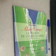 Libros de segunda mano: ALOE VERA: LA PLANTA DE LAS MIL CARAS (Y TODAS BUENAS) / MARIÉ MORALES / TIKAL 1997. Lote 287835893