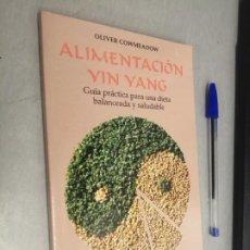 Libros de segunda mano: ALIMENTACIÓN YIN YANG / OLIVER COWMEADOW / ED. DIANA - MÉXICO 1ª EDICIÓN 1977. Lote 287840593