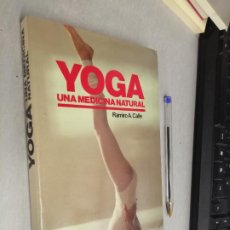 Libros de segunda mano: YOGA, UNA MEDICINA NATURAL / RAMIRO A. CALLE / ED. HISPANO EUROPEA 1990. Lote 288061483