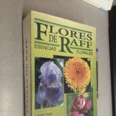 Libros de segunda mano: LAS FLORES DE RAFF, ESENCIAS FLORALES / JORGE LUIS RAFF / CS EDICIONES ARGENTINA 1992. Lote 288066173