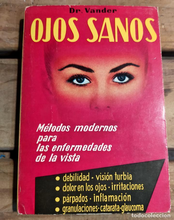 OJOS SANOS - DR. ADRIÁN VANDER - MÉTODOS MODERNOS ENFERMEDADES DE LA VISTA (Libros de Segunda Mano - Ciencias, Manuales y Oficios - Medicina, Farmacia y Salud)
