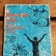 Libros de segunda mano: LA REGENERACIÒN SEXUAL POR LA RADIOACTIVIDAD VEGETAL DE N.CAPO. Lote 288579658