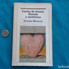 Libros de segunda mano: LUCHA DE CLASES, ESTADO Y MEDICINA. VICENTE NAVARRO. 1984. Lote 288587988