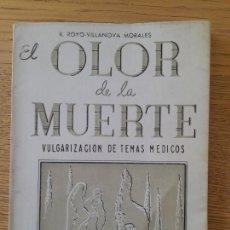 Libros de segunda mano: EL OLOR DE LA MUERTE, VULGARIZACIÓN DE TEMAS MÉDICOS, R. ROYO VILLANOVA MORALES, 1958. Lote 288634678