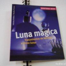 Libros de segunda mano: LUNA MAGICA - TRATAMIENTOS DE BELLEZA A RITMO LUNAR - FELICITAS HOLDAU - N 6. Lote 288966433