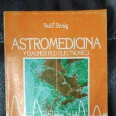 Libros de segunda mano: ASTROMEDICINA Y DIAGNOSTICO ELECTRONICO ( PROF. BROSIG ). Lote 288970328