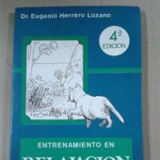 Libros de segunda mano: ENTRENAMIENTO EN RELAJACION CREATIVA. DR. EUGENIO HERRERO LOZANO.. Lote 289625513